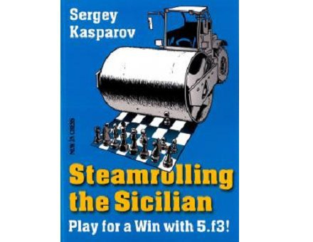 STEAMROLLING the SICILIAN