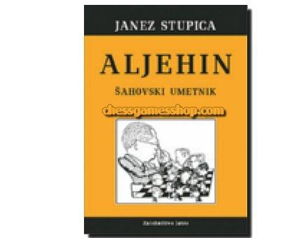 Aljehin - Šahovski umetnik